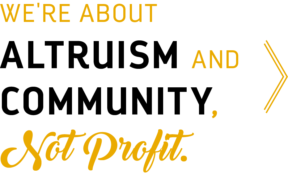 Altruism and Community, Not Profit